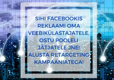 Ma seadistan Facebook piksli ja retargeting sihtrühmad